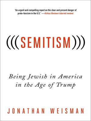 cover image of (((Semitism)))--Being Jewish in America in the Age of Trump